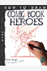 How To Draw Comic Book Heroes (Fixed Layout Edition) Kindle Edition