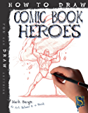 How To Draw Comic Book Heroes (Fixed Layout Edition) (English Edition)