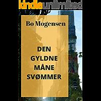 Den gyldne måne svømmer (Danish Edition)