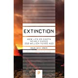 Extinction: How Life on Earth Nearly Ended 250 Million Years Ago - Updated Edition (Princeton Science Library, 37)