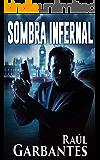 Sombra Infernal (Spanish Edition)