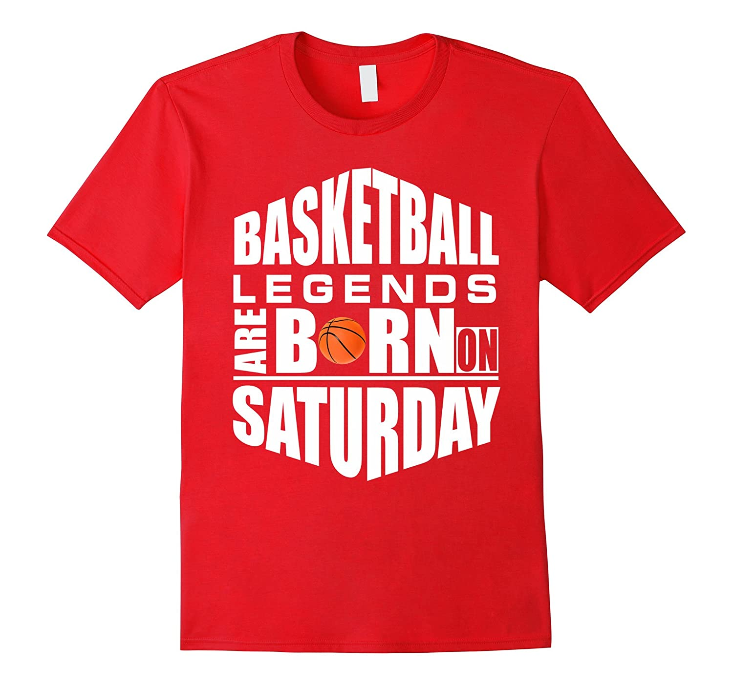 Basketball Legends Are Born on Saturday-Funny Hoops Shirt-CL