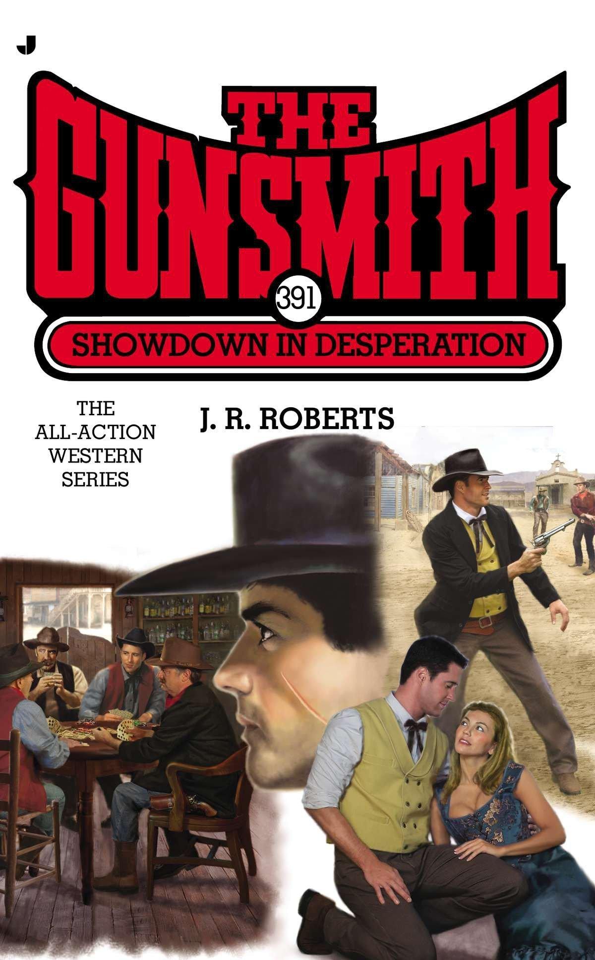 Read Online The Gunsmith 391: Showdown in Desperation (Gunsmith, The) PDF