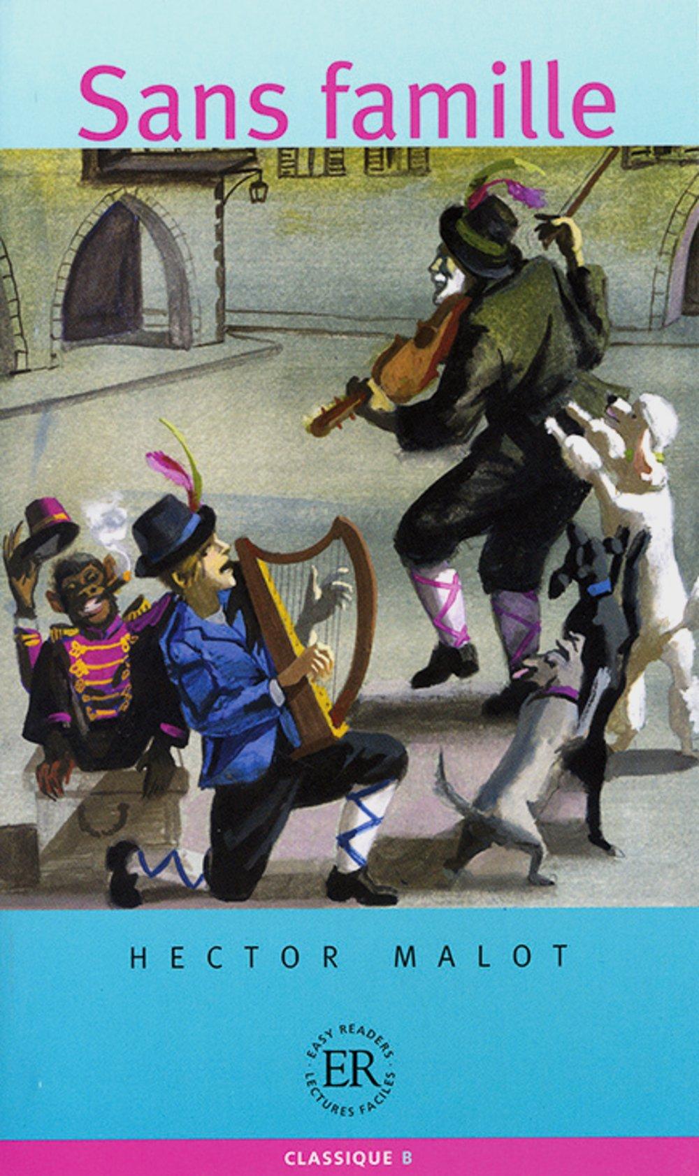 Sans famille: Französische Lektüre für das 1., 2., 3. Lernjahr (Easy Readers (Französisch))