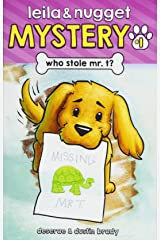 Who Stole Mr. T? (Leila and Nugget Mystery) (Volume 1) Paperback
