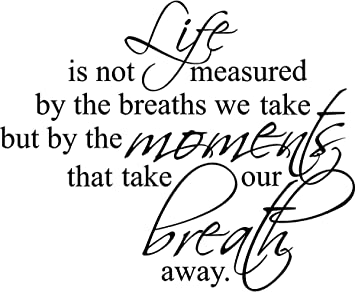 Amazoncom Epic Designs 23x28 Life Is Not Measure By The Breaths