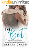 The Bet A Best Friend's Brother, Insta-Love Contemporary Romance: An Erotic Novella