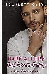 Dark Allure: Best Friend's Daddy Romance Novel Kindle Edition