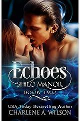 Echoes: Multi-dimensional Soul Mates (Shilo Manor Book 2) Kindle Edition