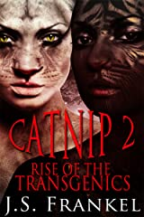 Rise of the Transgenics (Catnip Book 2) Kindle Edition