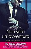 Non sarà un'avventura (Splendido Dubbio Series Vol. 2) (Italian Edition)