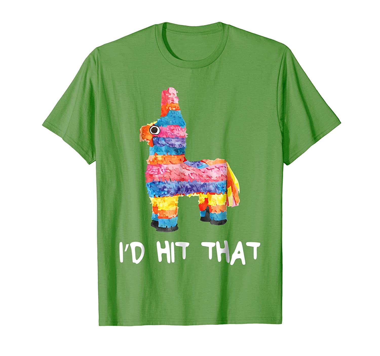 I'd Hit That Pinata T-Shirt Cinco de Mayo Party Shirt-alottee gift