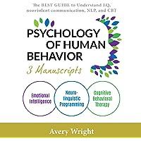 Psychology of Human Behavior: 3 Manuscripts-Emotional Intelligence, Neuro-Linguistic Programming, Cognitive Behavioral Therapy