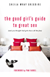 The Good Girl's Guide to Great Sex: (And You Thought Bad Girls Have All the Fun) (English Edition)