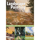 Landscape Painting in Pastel: Techniques and Tips from a Lifetime of Painting