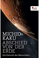Abschied von der Erde: Die Zukunft der Menschheit (German Edition) Kindle Edition
