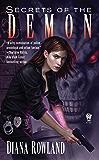 Secrets of the Demon: Demon Novels, Book Three (Kara Gillian 3)