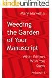 Weeding the Garden of Your Manuscript: What Editors Wish You Knew (Mary Marvella Edits Book 1)