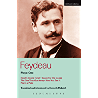 Feydeau Plays: 1: Heart's Desire Hotel; Sauce for the Goose; The One That Got Away; Now You See it; Pig in a Poke (World Classics)