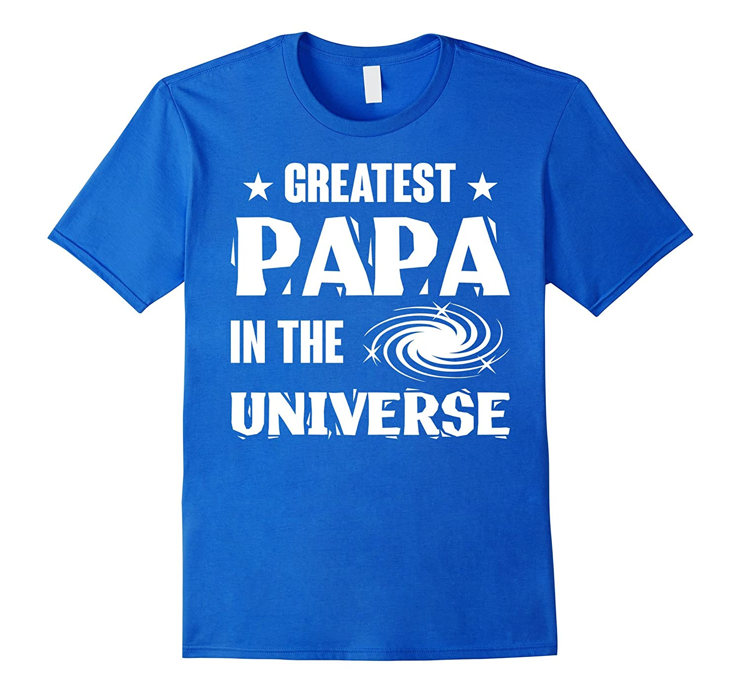 Greatest Papa In The Universe T Shirt Cool Papa T Shirt-TH