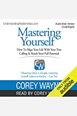Mastering Yourself: How to Align Your Life with Your True Calling & Reach Your Full Potential Audible Audiobook