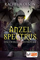 Anzel Spectrus: Discovering Yesteryear (Children of Chaos Series) Kindle Edition