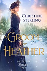 A Groom for Heather (The Blizzard Brides Book 13) Kindle Edition