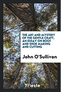 The make it yourself shoe book amazon christine lewis clark the art and mystery of the gentle craft an essay on boot and shoe making solutioingenieria Gallery