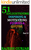 51 Enlightening, Inspiring and Motivating Stories and Quotes Part II