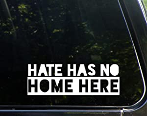 """Hate Has No Home Here - 8-3/4"""" x 3"""" - Decals Stickers for Windows, Windshields, Hard Surfaces, etc."""