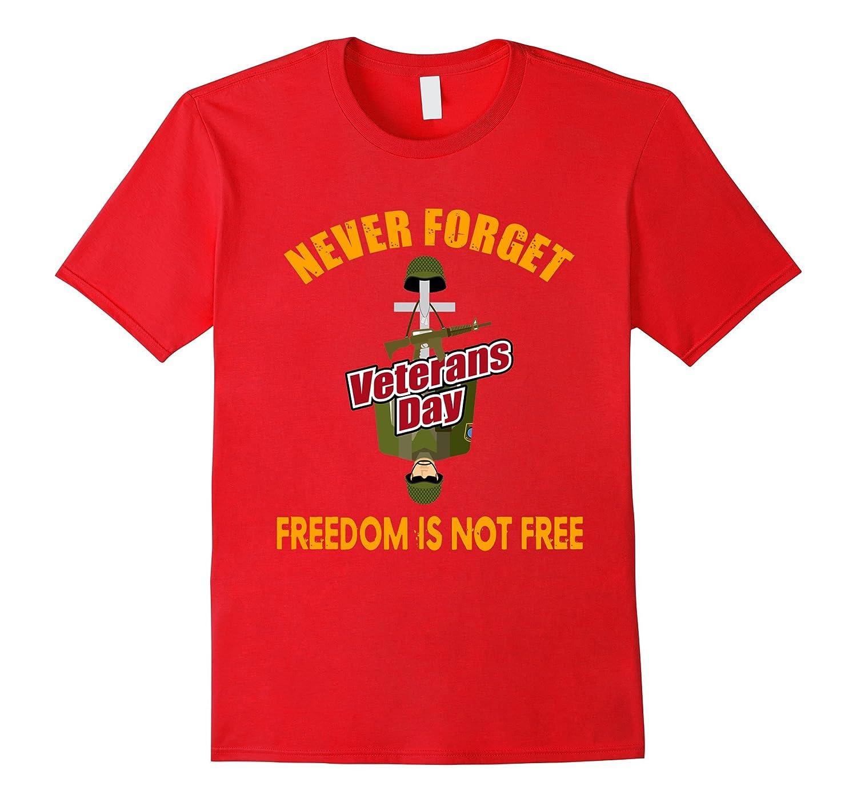 Veteran day T-Shirt – Never forget freedom isn't free tshirt