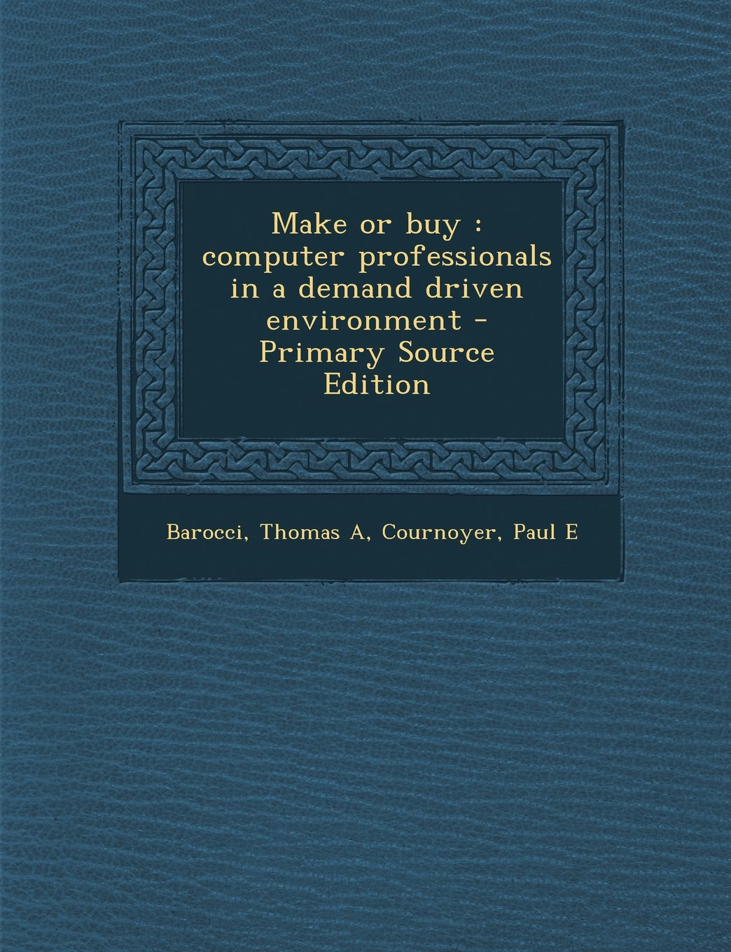 Download Make or buy: computer professionals in a demand driven environment PDF