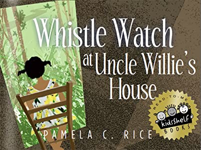Whistle Watch At Uncle Willie's House