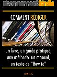 """Comment rédiger un livre, un guide pratique, une méthode, un manuel, un texte de """"How to"""""""