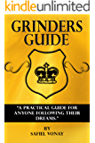 Grinders Guide: A Practical Guide for anyone following their dreams