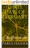 Three days of February: The life we deserve (English Edition)