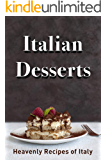 Italian Desserts: Heavenly Recipes of Italy