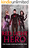 Red Light Hero: A Superhero Dark Fantasy (The Dark Genome Book 1)