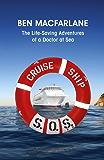 Cruise Ship SOS: The Life-Saving Adventures of a Doctor at Sea (English Edition)
