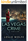 Las Vegas Crime: A Gripping Serial Killer Thriller (Baxter and Holt Book 3)