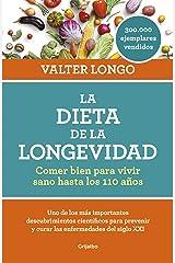 La dieta de la longevidad: Comer bien para vivir sano hasta los 110 años (Spanish Edition) Kindle Edition