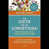 La dieta de la longevidad: Comer bien para vivir sano hasta los 110 años (Spanish Edition)