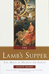 The Lamb's Supper: The Mass as Heaven on Earth Hardcover