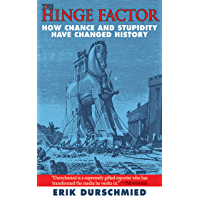 Image for The Hinge Factor: How Chance and Stupidity Have Changed History