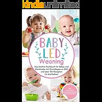 Baby Led Weaning: Das breifrei Kochbuch für Babys