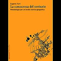 La conoscenza del territorio: Metodologia per un'analisi storico-geografica (Elementi)