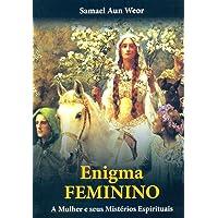 Enigma Feminino: a Mulher e Seus Mistérios Espirituais