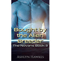 Bought by the Alien Breeder: An Alien Abduction Romance (The Novans Book 3) (English Edition)