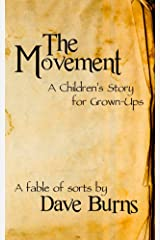 The Movement: A Children's Story for Grown-ups Kindle Edition