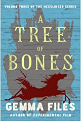 A Tree of Bones (The Hexslinger Series Book 3) Kindle Edition